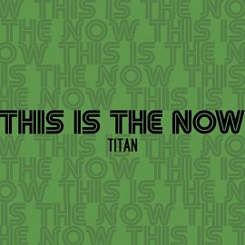 This Is The Now